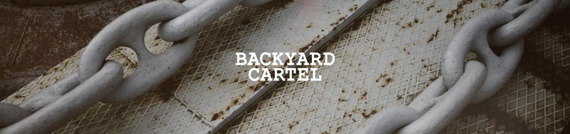 Backyard Cartel